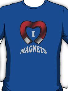 I Love Magnets T-Shirt