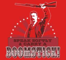Carry a Boomstick by TedDastickJr