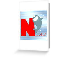 n for narwhal Greeting Card
