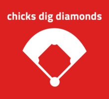 Chicks Dig Diamonds by Greg Sabia Tucker
