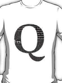 Star Trek - 'Q' Quotes (Black Background) T-Shirt