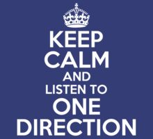 KEEP CALM AND LISTEN TO ONE DIRECTION by alexcool