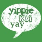 Yippie Kai Yay | Green Tee by JustIsabelle