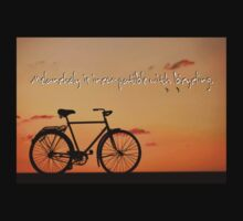 Melancholy is incompatible with bicycling.  by Maria  Gonzalez