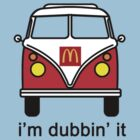 Volkswagon vs McDonalds - I'm Dubbin' It by gemzi-ox