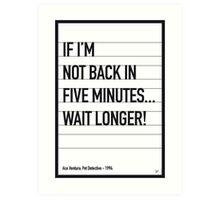 My Ace Ventura Movie Quote poster Art Print