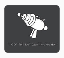 I GOT THE RAYGUN!!! by KingBenneth