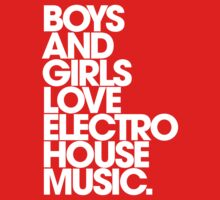 Boys And Girls Love Electro House Music. by DropBass