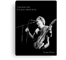 Conor Oberst - I am never real Canvas Print