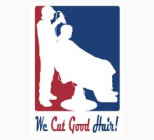WE CUT GOOD HAIR! by S DOT SLAUGHTER