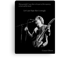 Conor Oberst -  Let's just hope that is enough Canvas Print