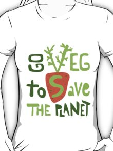 Go veg to save the planet T-Shirt