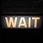 City Motto: Wait by CreativeEm
