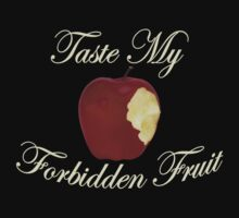 Taste My Forbidden Fruit by waywardtees