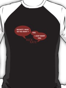 Beckett what do you want ?  T-Shirt