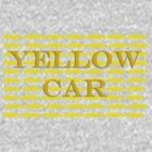 Yellow Car Yellow Car Yellow Car! by initiala