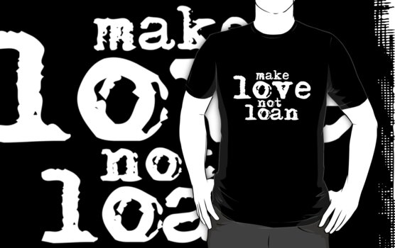 make love not loan by brut