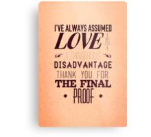 Love is a Disadvantage  Metal Print