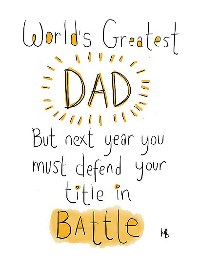 Battle DAD! Father&#x27;s day card.  by twisteddoodles