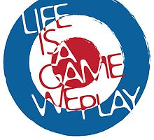 Life is A Game We Play by Mad Ferret