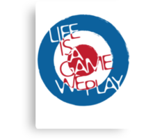 Life is A Game We Play Canvas Print