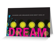 Winners are dreamers Greeting Card