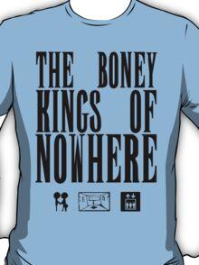 The Boney Kings of Nowhere -Black T-Shirt