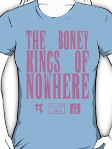 The Boney Kings of Nowhere -Pink T-Shirt