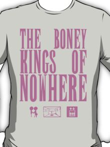 The Boney Kings of Nowhere -Pink T-Shirt