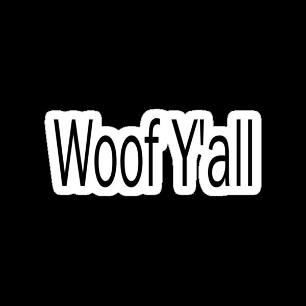 Woof Y'all by Gina Mieczkowski