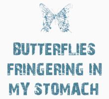 Butterflies fringering in my stomach T-Shirt