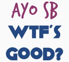 Ayo SB WTF's Good? by Trevor Simoes