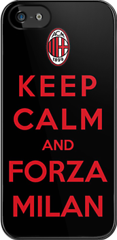 Keep Calm And Forza Milan by Miltossavvides
