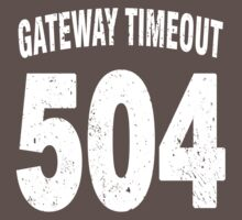 Team shirt - 504 Gateway Timeout, white letters by JRon