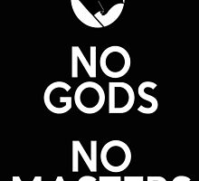No Gods, No Masters by Homewrecker