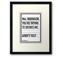 My The Graduate Movie Quote poster Framed Print