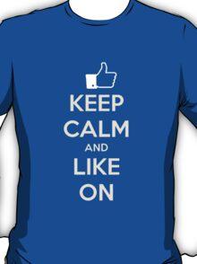 Keep calm and like on T-Shirt