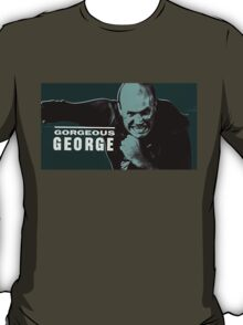 Gorgeous George T-Shirt