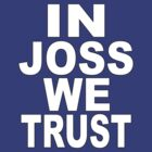 In Joss we trust by metalbeak