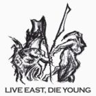 Live East Die Young by Metatron