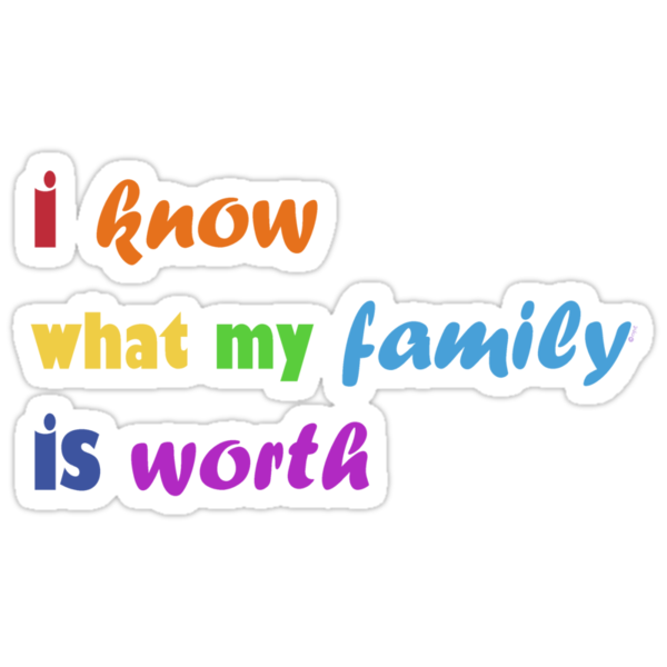 i know what my family is worth - rainbow by offpeaktraveler