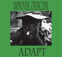Improvise,overcome,Adapt by JackP