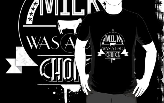 Anchorman - milk was a bad choice by GordonBDesigns