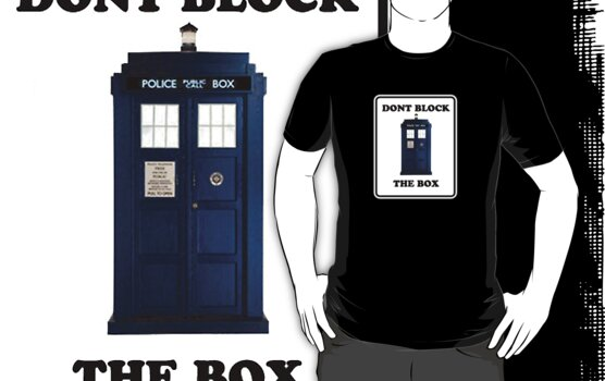 Dont Block The Box ( Clothing & Sticker ) by PopCultFanatics