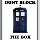 Dont Block The Box ( Prints, Cards &amp; Poster ) by PopCultFanatics