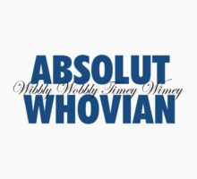 Absolut Whovian by ScottW93