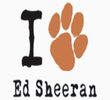 I Love Ed Sheeran (Paw Style) by RMMU118
