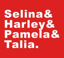 Selina & Harley & Pamela & Talia T-Shirt