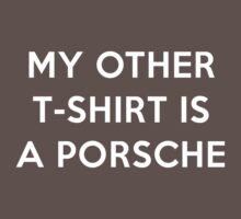 My Other T-Shirt is a Porsche - Part A 2 by mber