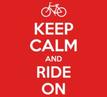 KEEP CALM and RIDE ON by Jonathan Carre